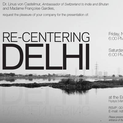 RE-CENTERING DELHI, NOV 14, 2014