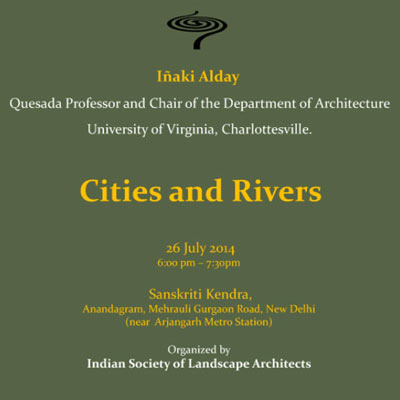 CITIES & RIVERS: A Talk by Iñaki Alday